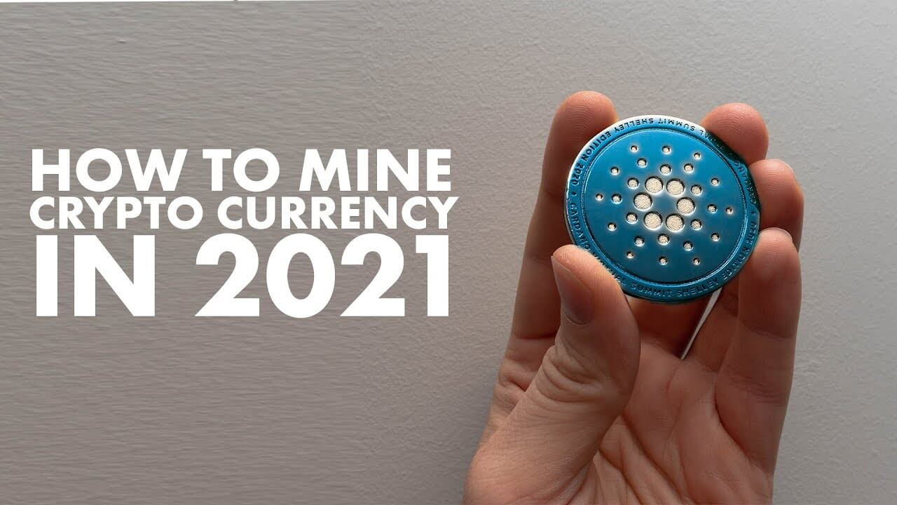 how-to-mine-crypto-currency-2021